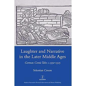 Laughter and Narrative in the Later Middle Ages - German Comic Tales C