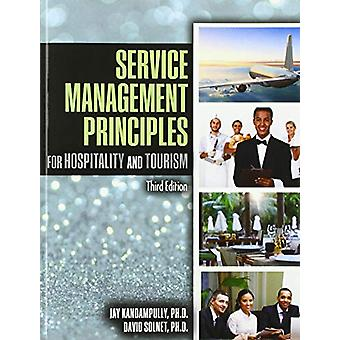 Service Management Principles for Hospitality & Tourism by Jay Ka