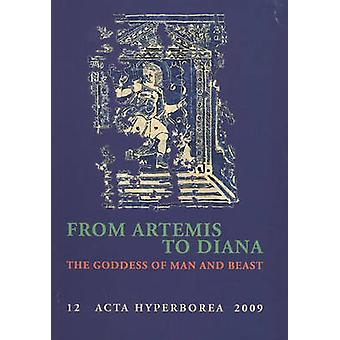 From Artemis to Diana - The Goddess of Man and Beast by Tobias Fischer