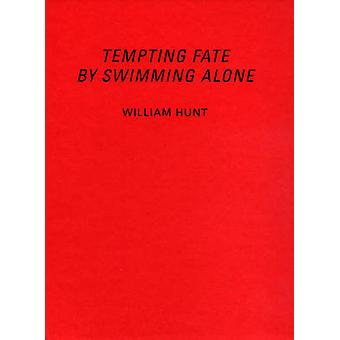 William Hunt - Tempting Fate By Swimming Alone by Sally O'Reilly - Mon