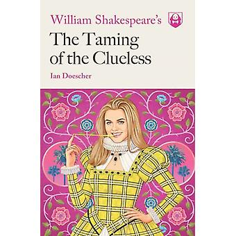William Shakespeares Tämja av Clueless av Ian Doescher