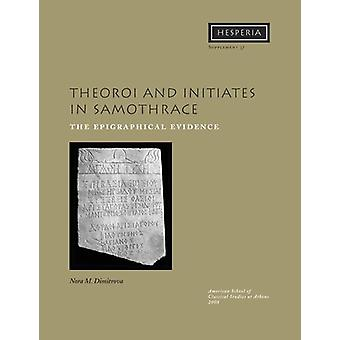 Theoroi and Inititates in Samothrace - The Epigraphical Evidence by No