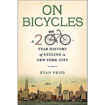 På sykler - En 200-årig historie med sykling i New York City av Evan F