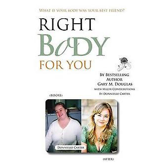 Right Body for You by Gary M Douglas - 9781939261199 Book