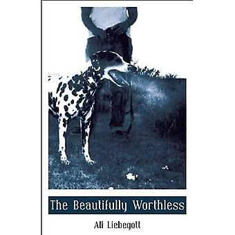 Beautifully Worthless