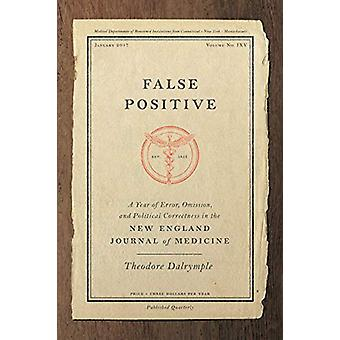 False Positive - A Year of Error - Omission - and Political Correctnes
