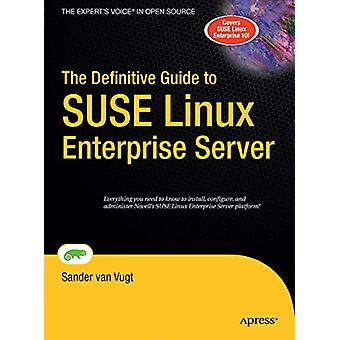 The Definitive Guide to SUSE Linux Enterprise Server by Van Vugt Sand