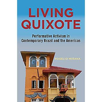 Living Quixote - Performative Activism in Contemporary Brazil and the