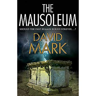 The Mausoleum by David Mark - 9780727829528 Book