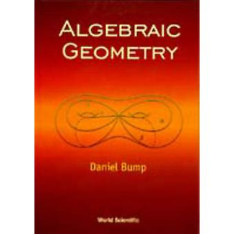 Algebraic Geometry by Daniel Bump - 9789810235611 Book