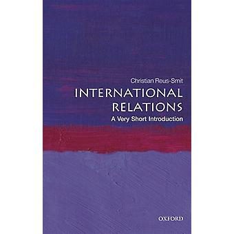 International Relations A Very Short Introduction by Christian Reus Smit