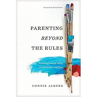 Parenting Beyond the Rules:� Raising Teens with Confidence and Joy