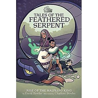 Tales of the Feathered Serpent: Rise of the Halfling King (Tales of the Feathered Serpent)