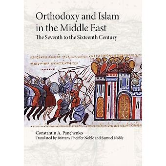 Orthodoxy and Islam in the Middle East by Constantin A. PanchenkoBrittany Pheiffer NobleSamuel Noble