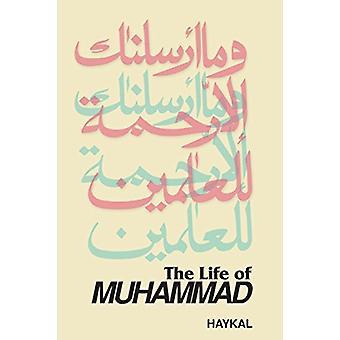 Life of Muhammad by Muhammad Husayn Haykal - 9780892591374 Book