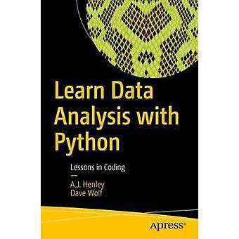 Learn Data Analysis with Python - Lessons in Coding by A.J. Henley - 9