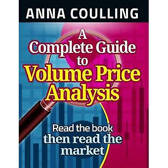 A Complete Guide to Volume Price Analysis by Anna Coulling - 97814912