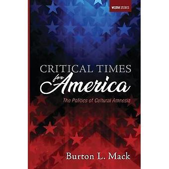 Critical Times for America by Burton L Mack - 9781532679520 Book