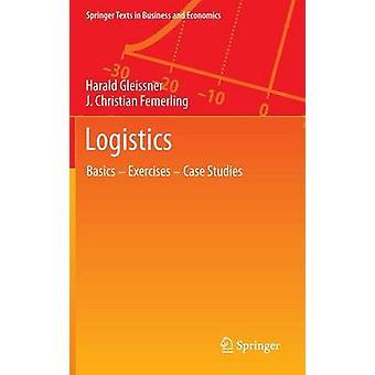 اللوجستيات - أساسيات - تمارين - دراسات حالة بواسطة هارالد غليسنر - J.