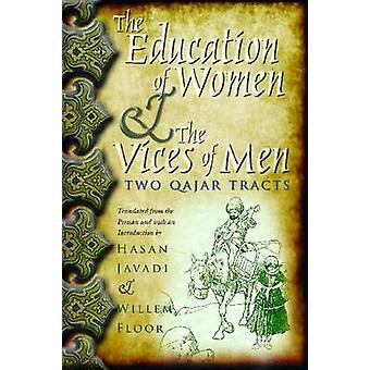 The Education of Women and The Vices of Men by Hasan JavadiWillem Floor
