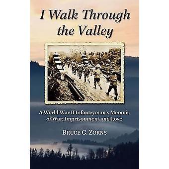 Jeg går gennem dal - en anden verdenskrig infanterist erindringsbog af krig