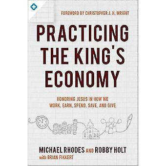 Practicing the King's Economy - Honoring Jesus in How We Work - Earn -