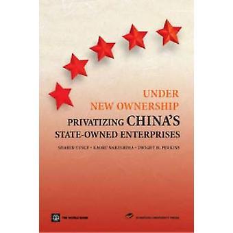 Bajo nueva propiedad - privatización de empresas estatales de China por S