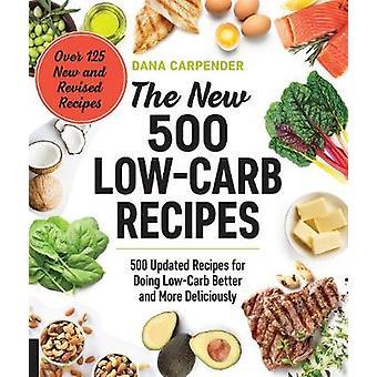 De nya 500 Low-Carb recept - 500 uppdaterade recept för att göra Low-Carb