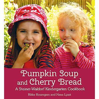 Kürbissuppe und Kirsche Brot - ein Steiner-Waldorf-Kindergarten-Cookboo