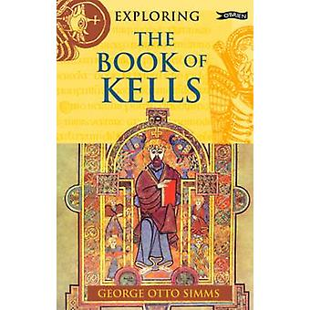 Exploring the Book of Kells (Expanded colour plate section) by George