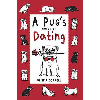 En Mopss Guide till Dating av Gemma Correll - 9781909313101 bok