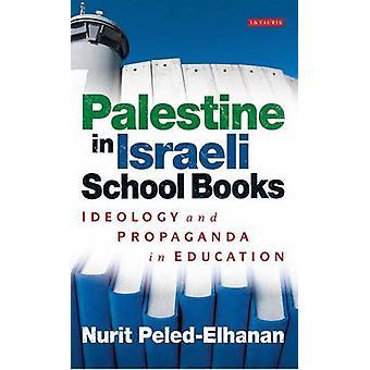 Palästina in den israelischen Schulbüchern - Ideologie und Propaganda in Bildungssys