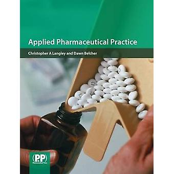 Applied Pharmaceutical Practice by Christopher A. Langley - Dawn Belc