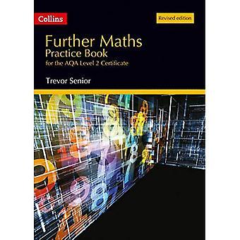 Más libro de práctica de matemáticas para el AQA nivel 2 certificado: edición revisada