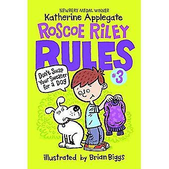 Inte byta din tröja för en hund (Roscoe Riley regler)