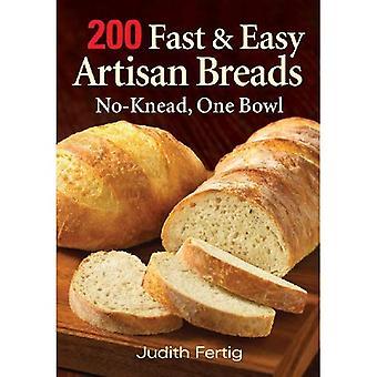 200 snabb och enkel hantverkare bröd: No-knead, en skål