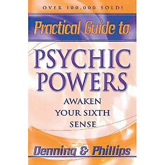 Guide pratique des pouvoirs physique: éveiller votre sixième sens (Llewellyn Guides pratiques)