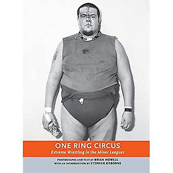 Één Ring Circus: Extreme Wrestling in de Minor Leagues