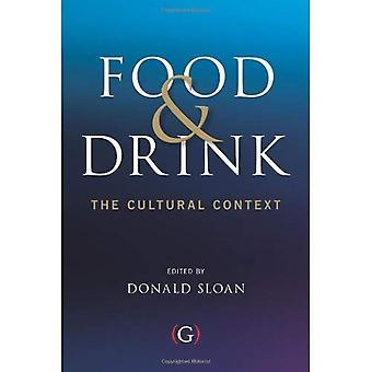 Food and Drink: The Cultural Context (Oxford Gastronomica Series)