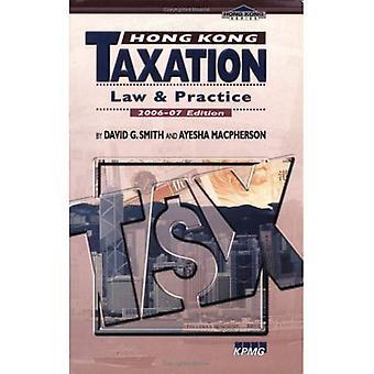 Hong Kong belastingwetgeving en praktijk 2006-07 Edition