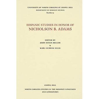 Hispanistik zu Ehren des Nicholson B. Adams (North Carolina Studien in den romanischen Sprachen und Literaturen)