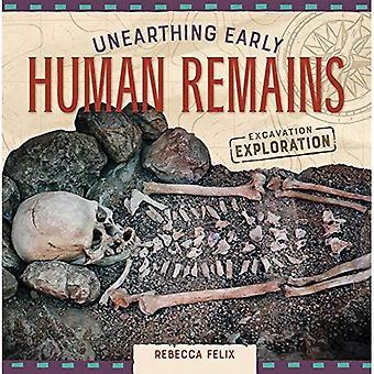Vroege mens unearthing blijft (opgraving exploratie)