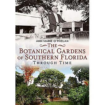 The Botanical Gardens of Southern Florida Through Time (America Through Time)