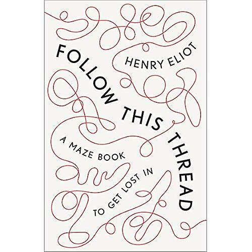 Follow This Thread: A Maze� Book to Get Lost in