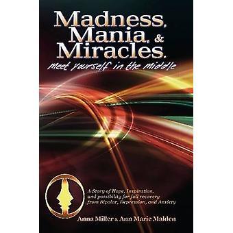 Galenskap. Mania mirakel av Miller & Anna
