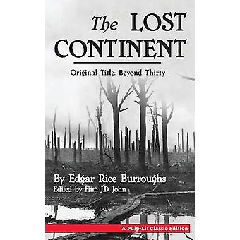 The Lost Continent Original Title Beyond Thirty by Burroughs & Edgar Rice