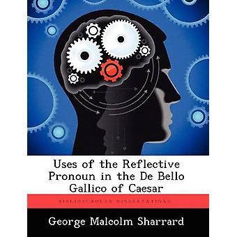 Verwendungen von reflektierenden Pronomen in De Bello Gallico von Caesar von Sharrard & George Malcolm