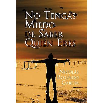 Geen Tengas Miedo de Saber Quien Eres door Garcia & Nicolas Rosendo