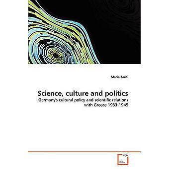 Wetenschap, cultuur en politiek door Zarifi & Maria
