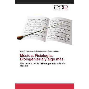 Msica Fisiologa Bioingeniera y アルゴ ms によって Valentinuzzi Max E.